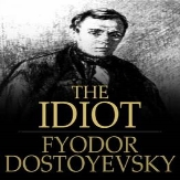 The Idiot. Fyodor Dostoyevsky's