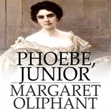 Phoebe Junior. By Margaret Oliphant. copy